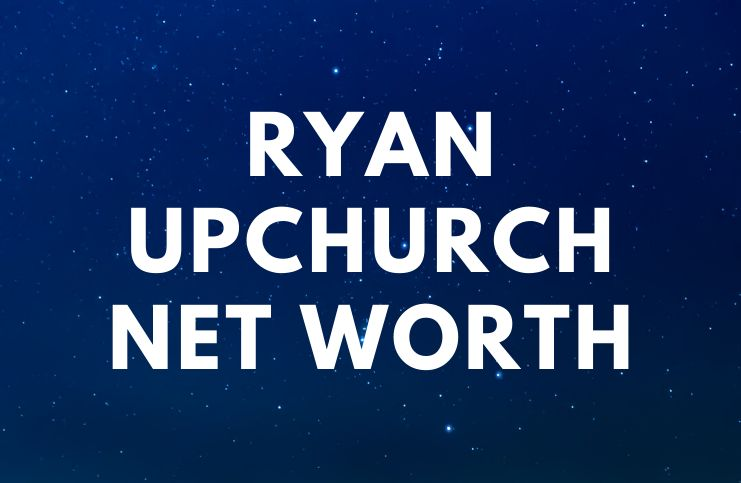 Ryan Upchurch Net Worth Wife Songs Quotes Bio Famous People Today