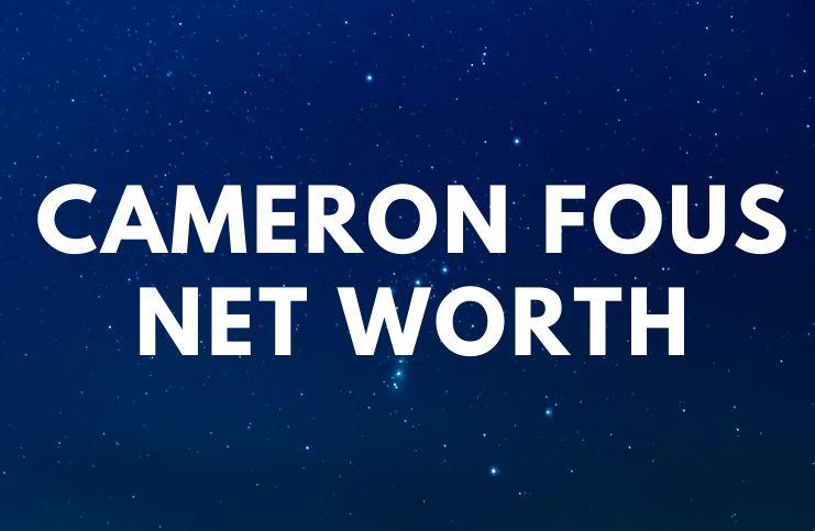 Cameron Fous - Net Worth, Bio, Girlfriend, Success Quotes age
