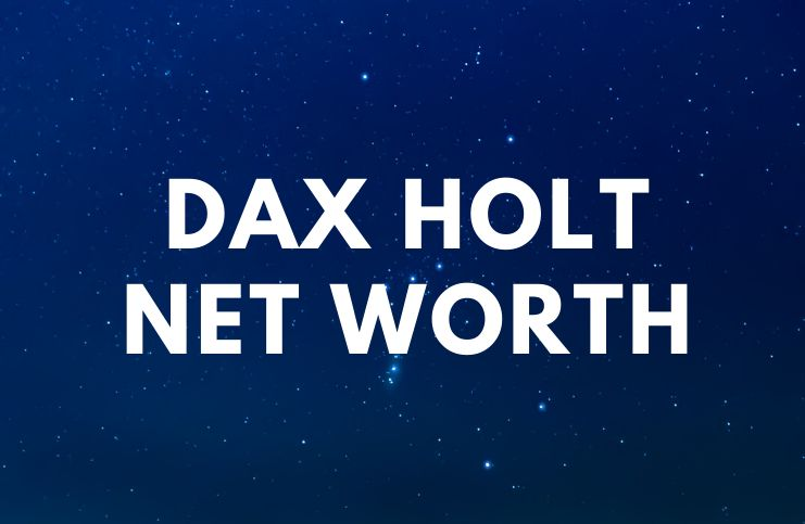 Dax Holt - Net Worth, Bio, Wife, Children, Podcast, Hollywood Pipeline age