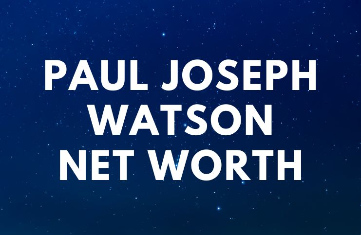 Paul Joseph Watson - Net Worth, Bio, Girlfriend, Quotes, Ban a