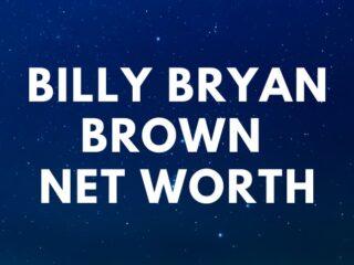 Billy Bryan Brown - Net Worth, Bio, Books, Parents' Plane Crash, Children, Quotesage