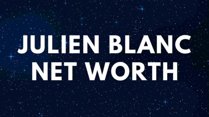 Julien Blanc – Net Worth, Wife, Age, Scandal
