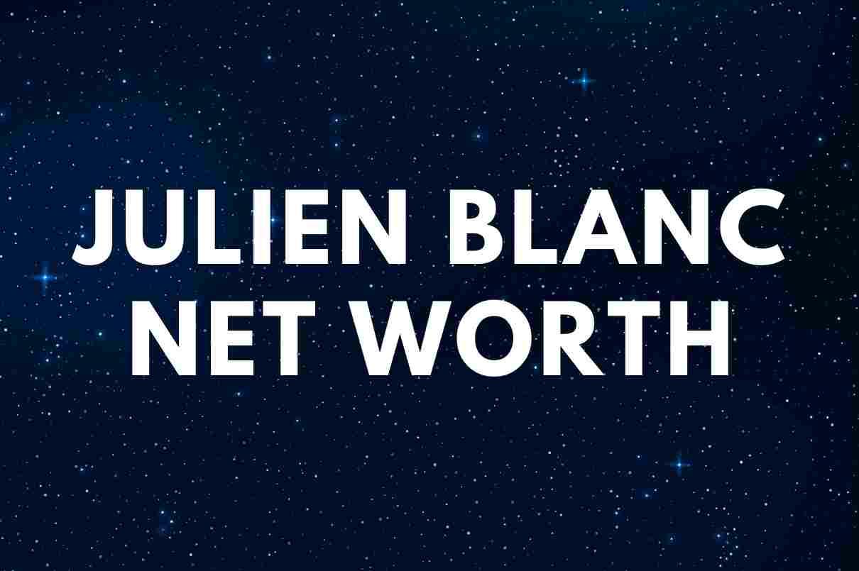 Julien Blanc - Net Worth, Wife, Age, Scandal