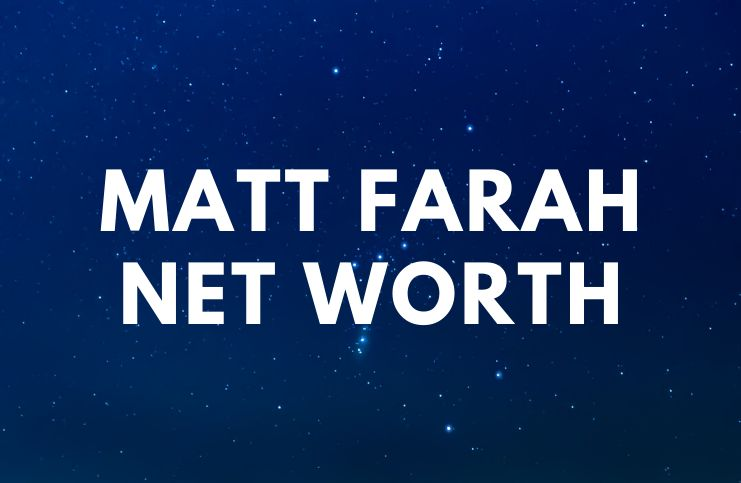 Matt Farah - Net Worth, Biography, Trivia, Quotes age