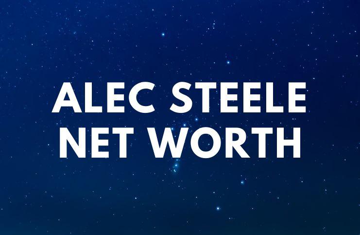 Alec Steele - Net Worth, Bio, Fiancée, Wiki, Forged age