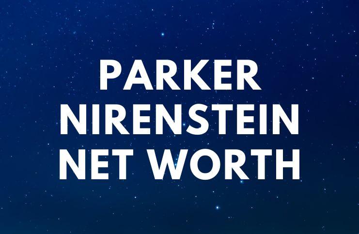 Parker Nirenstein - Net Worth, Rich Dad, Girlfriend, House age