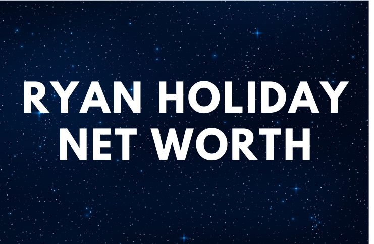 Ryan Holiday - Net Worth, Quotes, Wife, Books