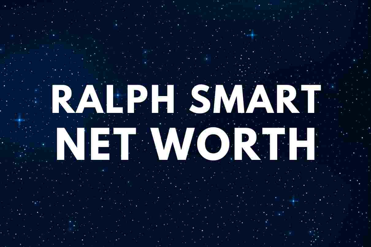 Ralph Smart net worth