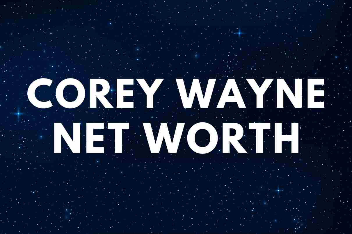 what is the net worth of Corey Wayne