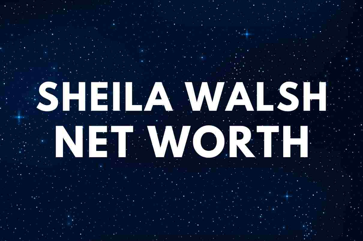 what is the net worth of Sheila Walsh