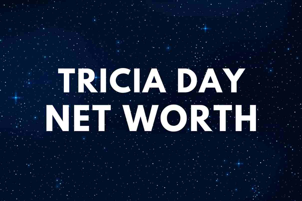 what is the net worth of Tricia Day