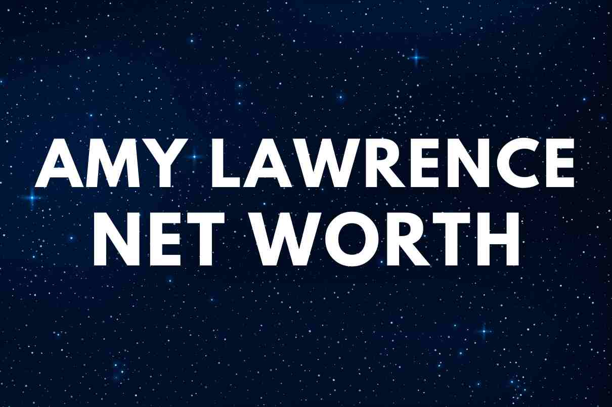 what is then et worth of Amy Lawrence