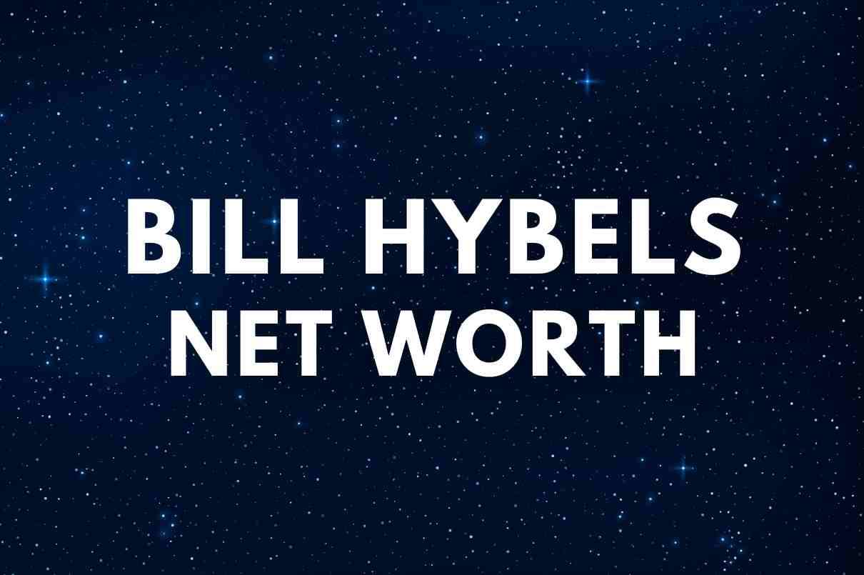what is the net worth of Bill Hybels