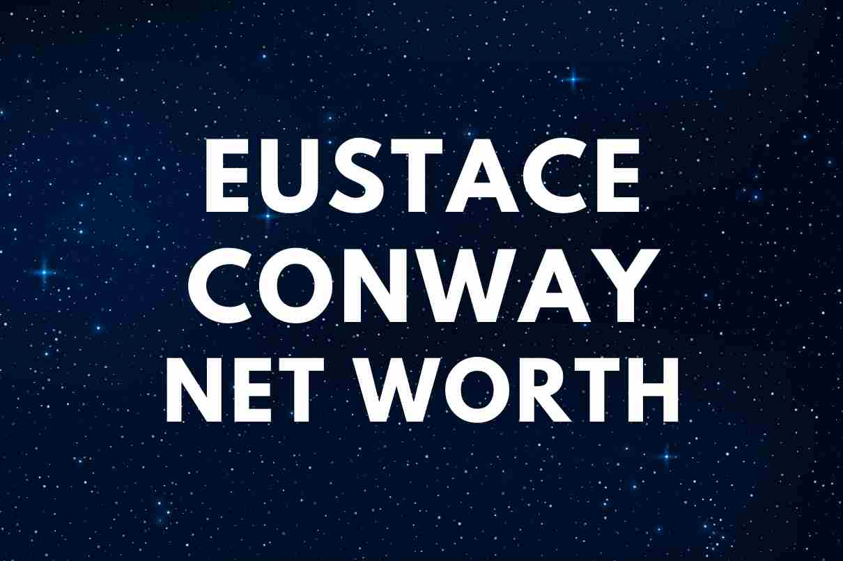 what is the net worth of Eustace Conway