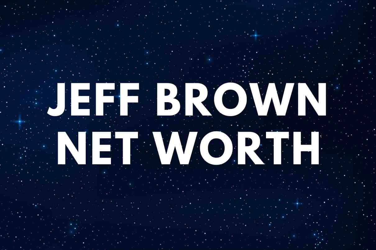 Jeff Brown - Net Worth, Wife (Susan Frybort), Biography