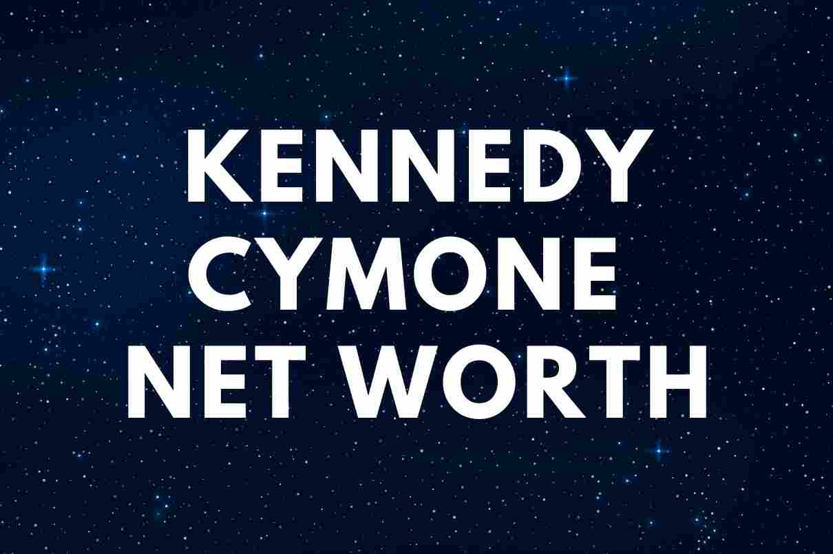 Kennedy Cymone - Net Worth, Age, Biography
