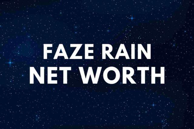 FaZe Rain Net Worth 2020 Girlfriend, Height, Biography
