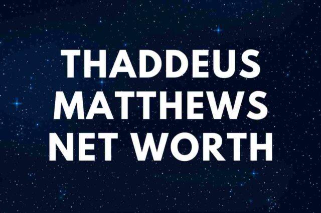 Thaddeus Matthews - Net Worth, Wife, Church, Biography