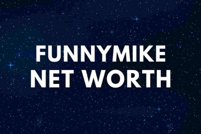 FunnyMike - Net Worth, Real Name, Height, Girlfriend, Bio