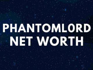 PhantomL0rd - Net Worth, Twitch Ban, Girlfriend, Biography