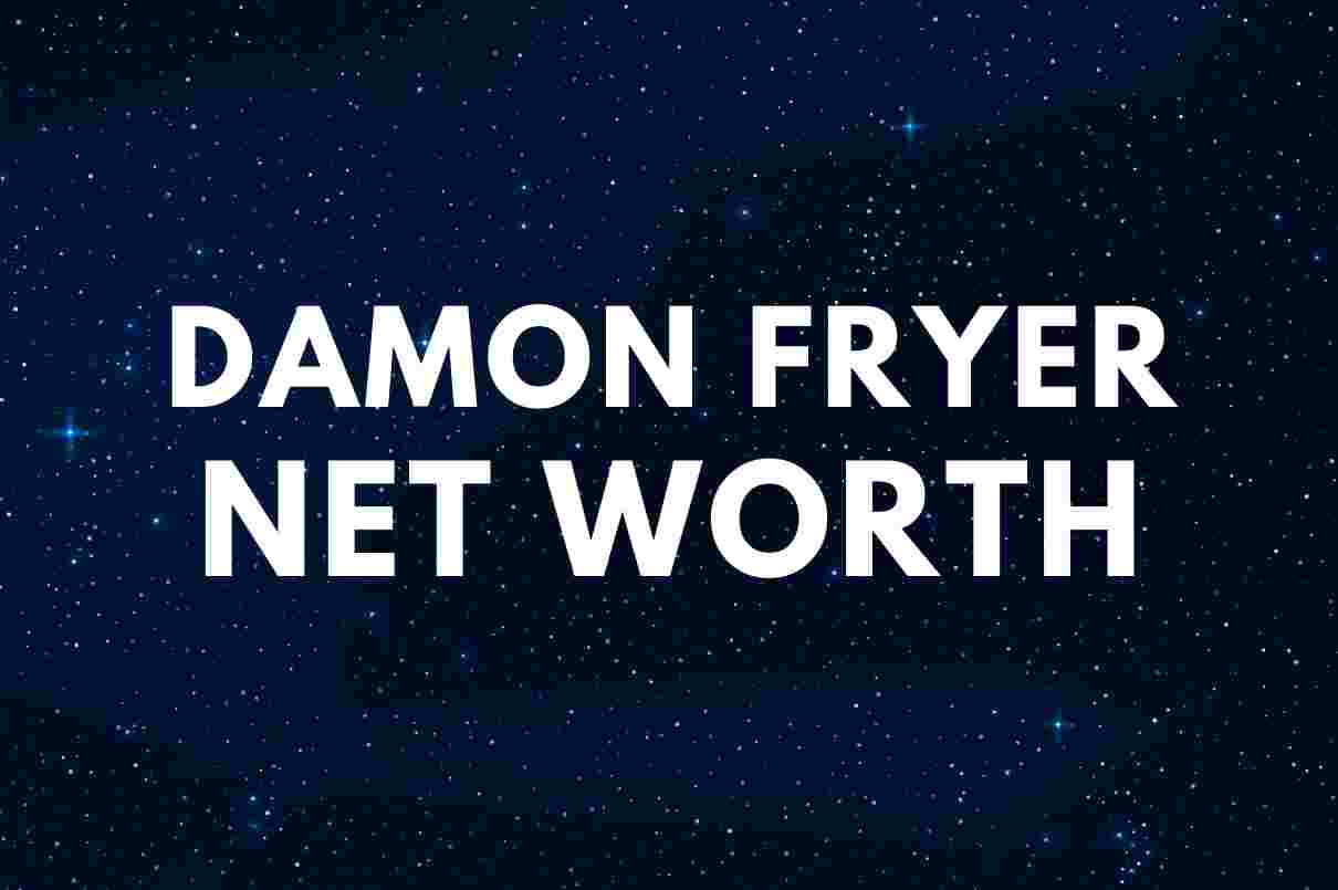 what is the net worth of Damon Fryer