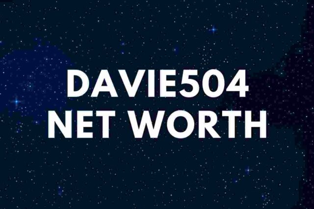 Davie504 - Net Worth, Girlfriend (Drungayu), Height, Biography