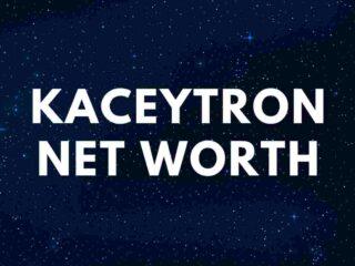 KaceyTron - Net Worth, Age, Boyfriend, Real Name, Biography