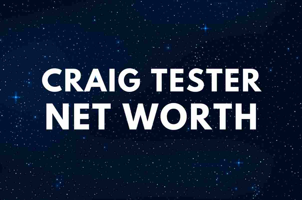 what is the net worth of Craig Tester