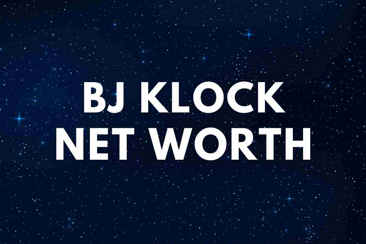 what is the net worth of BJ Klock