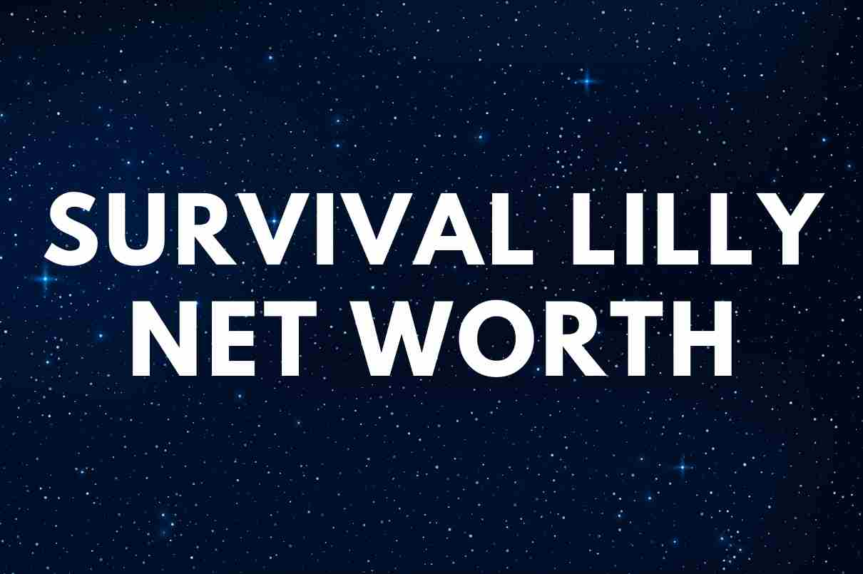 what is the net worth of Survival Lilly