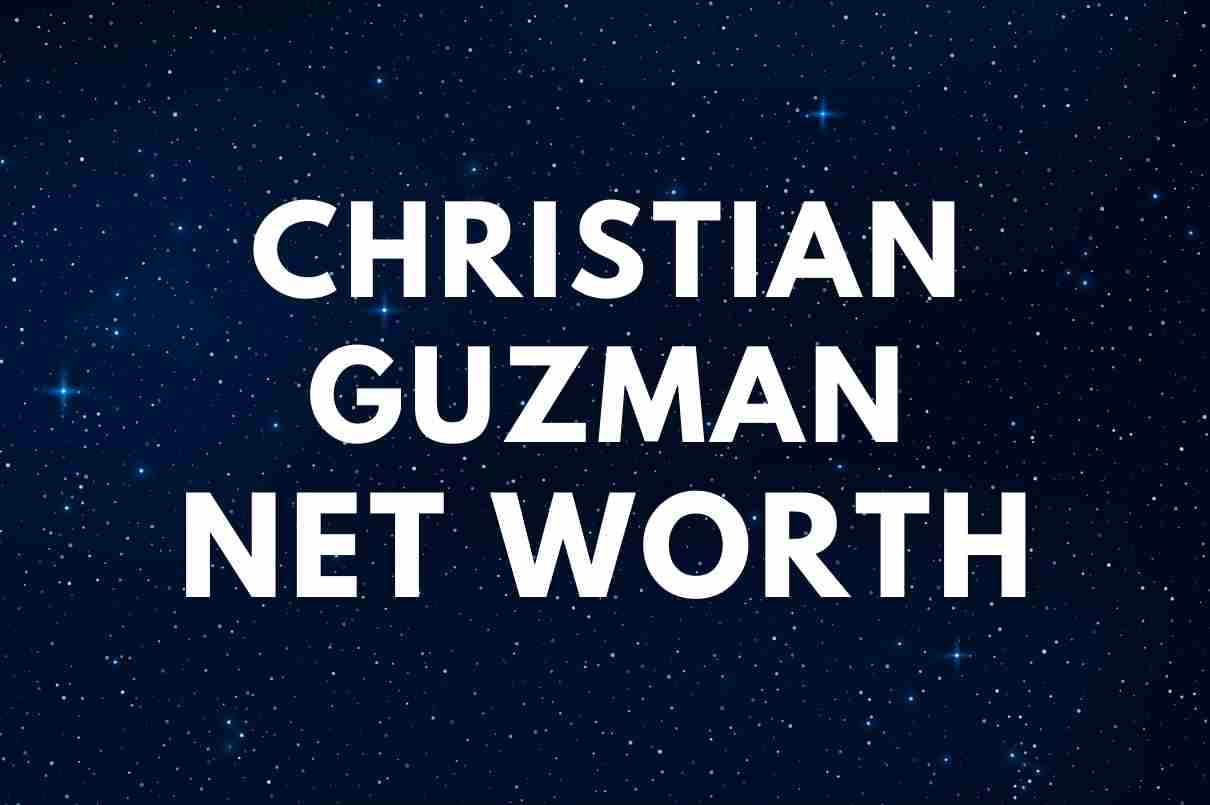 what is the net worth of Christian Guzman