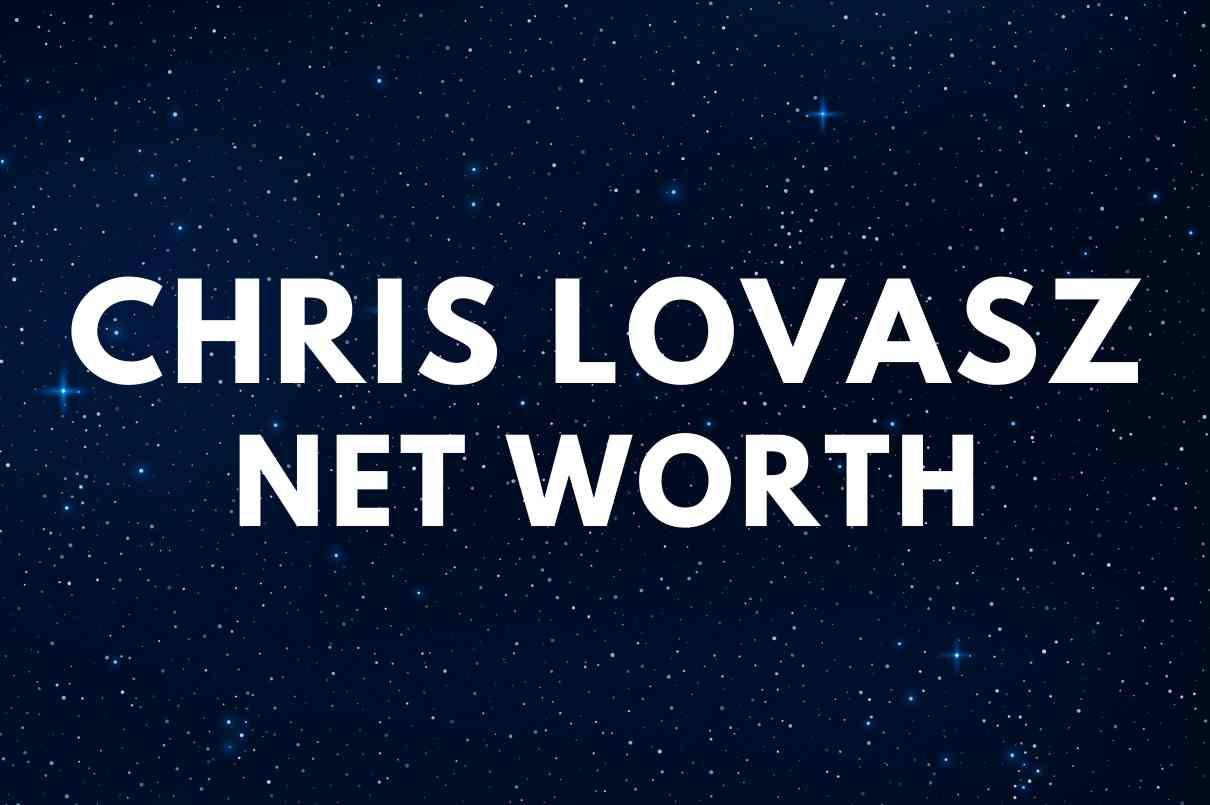what is the net worth of Chris Lovasz