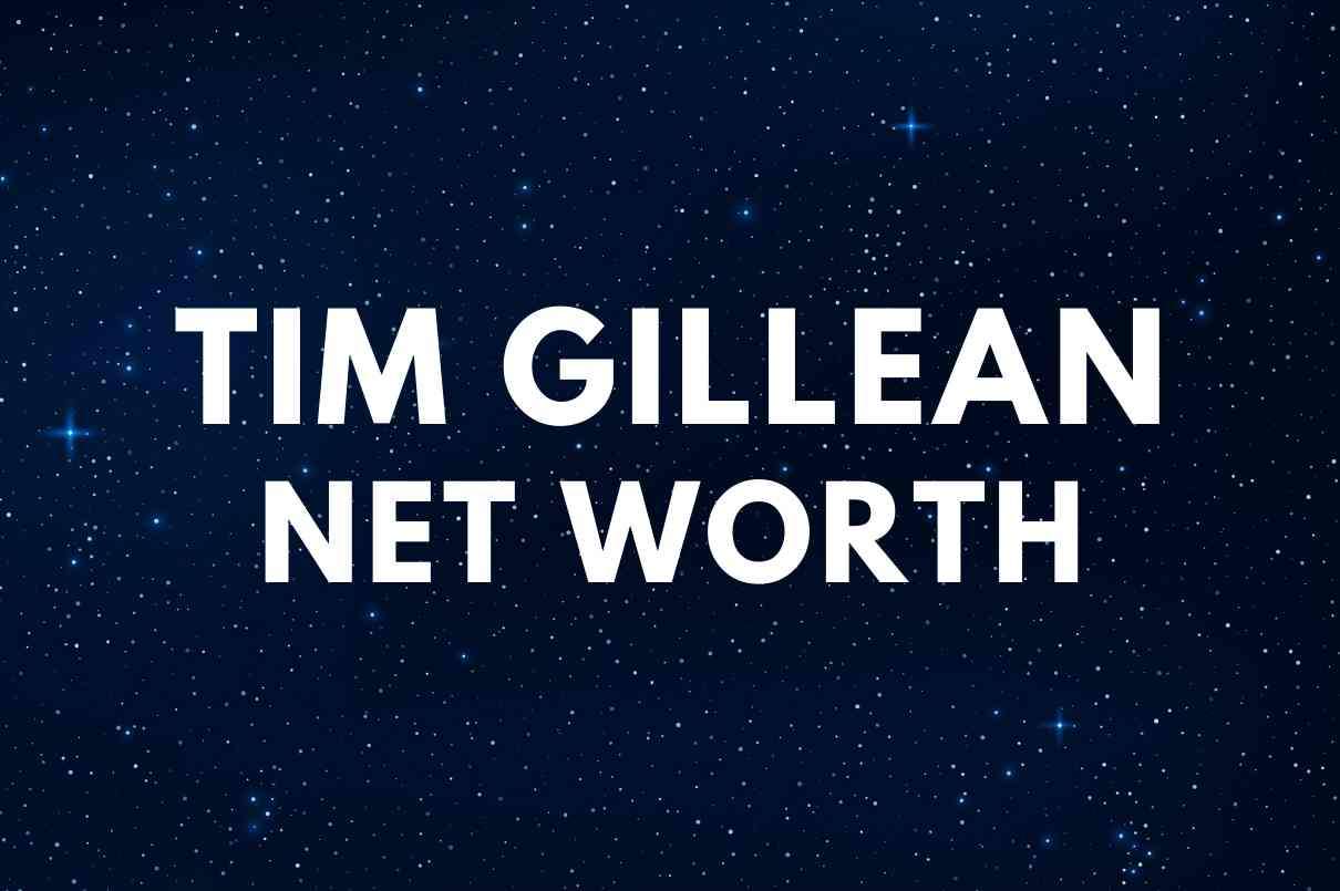 what is the net worth of Tim Gillean